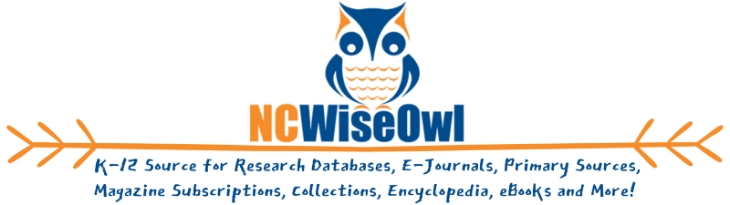 NCWise Owl NC K-12 Source for Research Databases, E-Journals, Magazine Subscriptions,   Collections, Primary Sources, Encyclopedias, eBooks and More